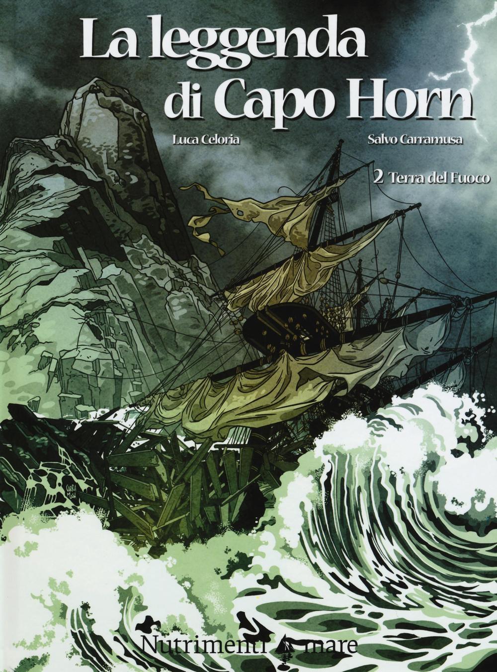 Terra del fuoco. La leggenda di Capo Horn. Vol. 2