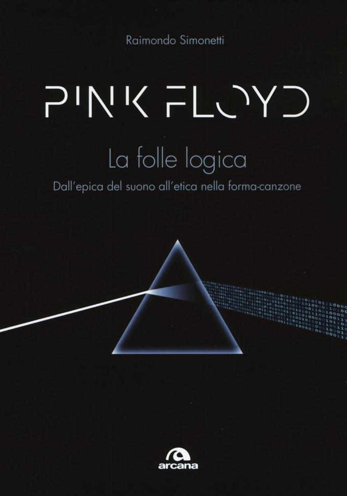 Pink Floyd. La folle logica.