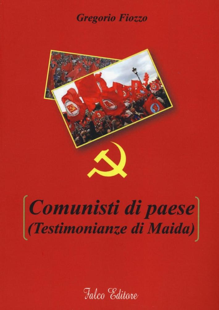 Comunisti di paese (testimonianze di Maida).
