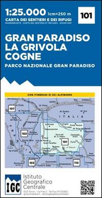 Carta n. 101 Gran Paradiso, la Grivola, Cogne 1:25.000. Carta dei sentieri e dei rifugi