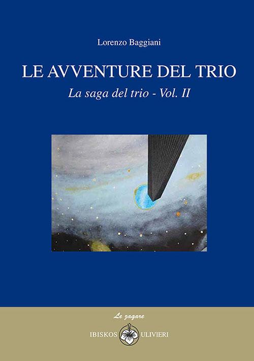 Le avventure del trio. La saga del trio. Vol. 2.