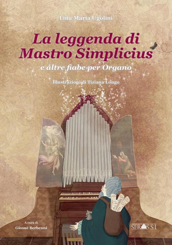 La Leggenda di Mastro Simplicius e Altre Fiabe per Organo.