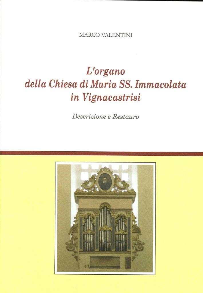 L'Organo della Chiesa di Maria Ss. Immacolata in Vignacastrisi. Descrizione e Restauro.