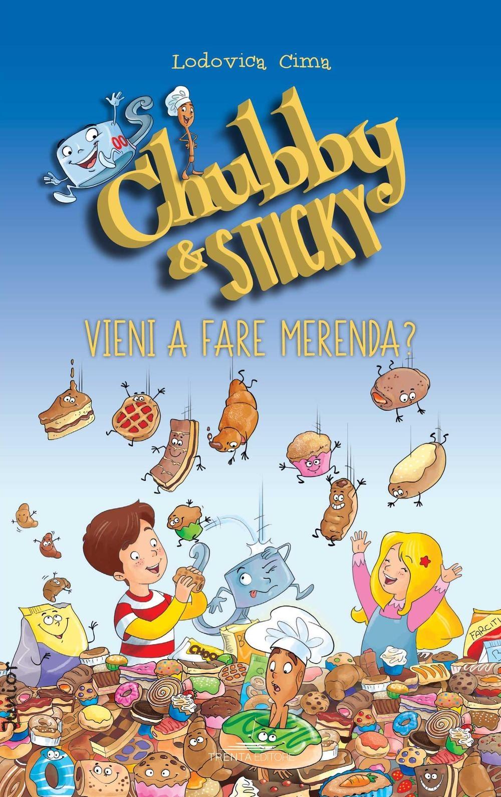 Vieni a fare merenda. Chubby & Sticky.