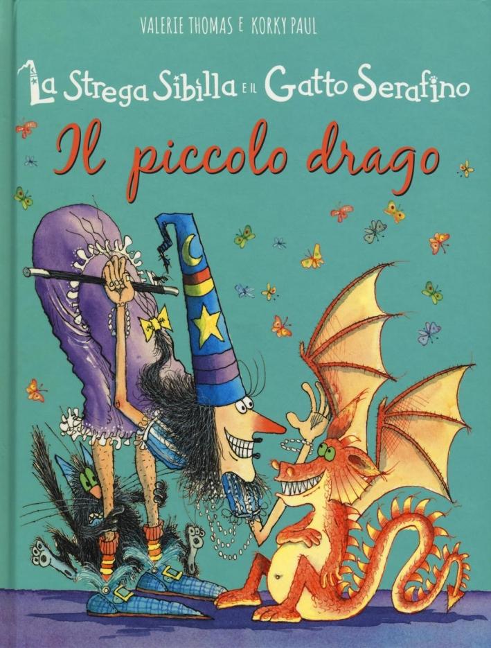 Il piccolo drago. La strega Sibilla e il gatto Serafino. Ediz. illustrata