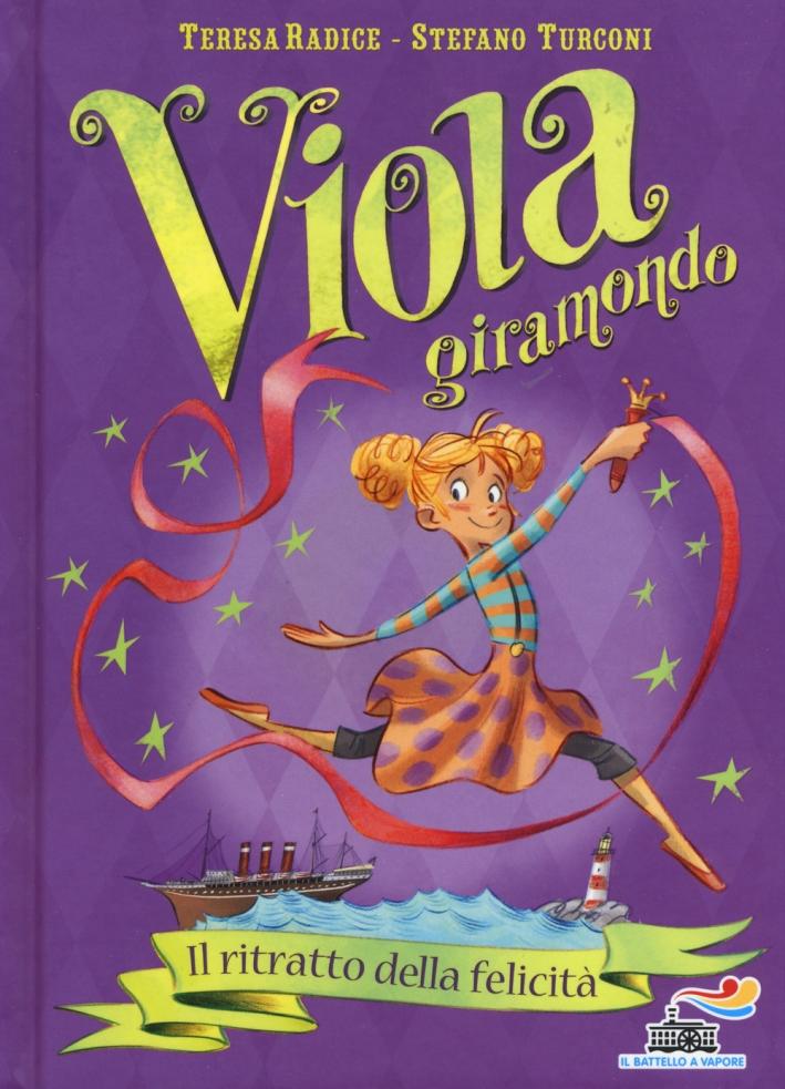 Il ritratto della felicità. Viola giramondo. Vol. 3