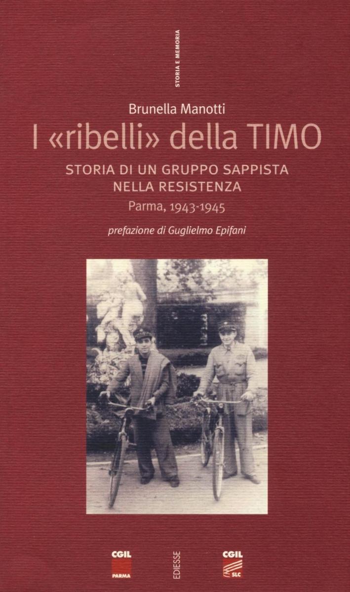 I ribelli della Timo.