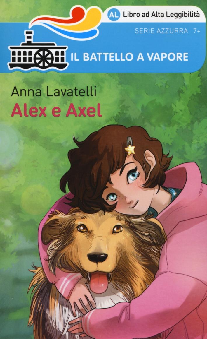 Alex e Axel. Ediz. ad alta leggibilità