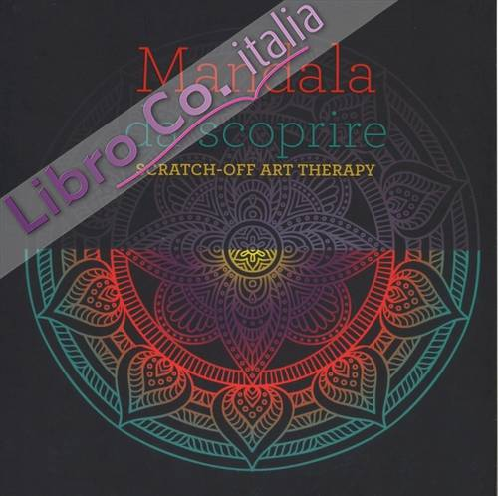 Mandala da scoprire. Scratch-off art therapy. Ediz. a colori. Con gadget