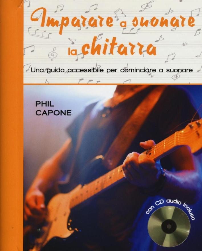 Imparare a suonare la chitarra. Ediz. illustrata. Con CD Audio