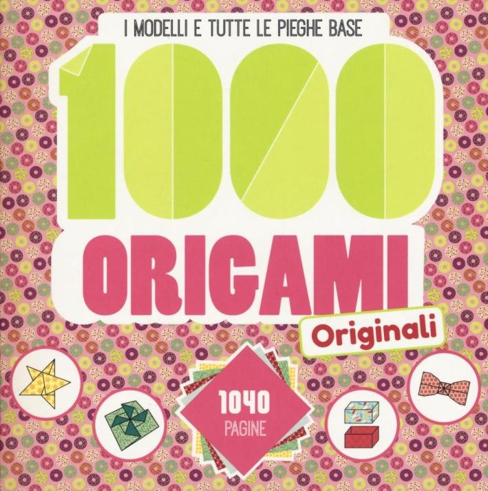 1000 origami originali. Ediz. illustrata