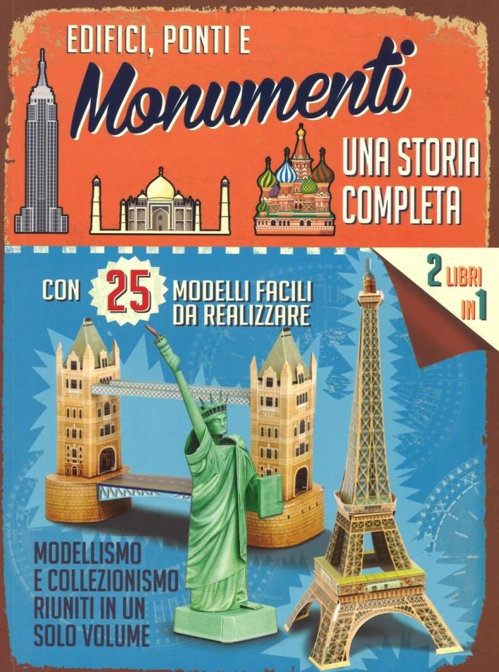 Edifici, ponti e monumenti. Una storia completa. Ediz. illustrata. Con gadget