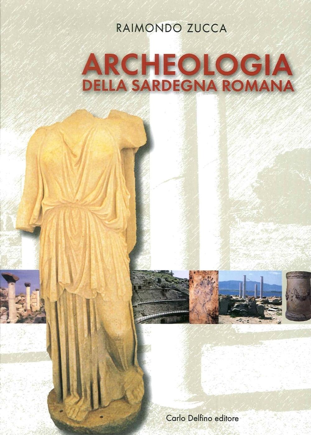 Archeologia della Sardegna Romana.
