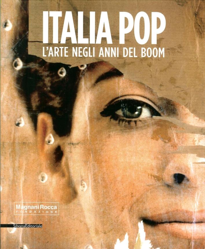 Italia Pop. L'Arte negli Anni del Boom.