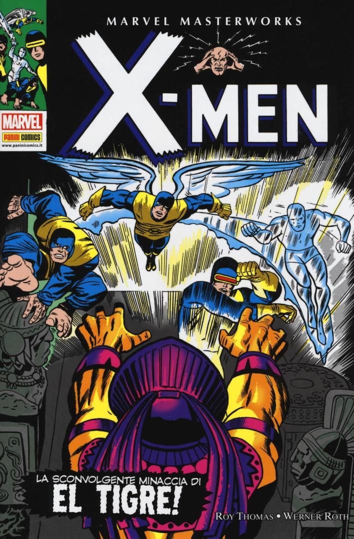 X-Men. La sconvolgente minaccia di El Tigre!. Vol. 3.
