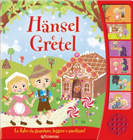 Hansel e Gretel. Libro sonoro. Ediz. illustrata