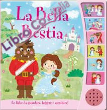 La Bella e la Bestia. Libro sonoro. Ediz. illustrata