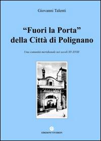 Fuori la porta della Città di Polignano. Una comunità meridionale nei secoli XV-XVIII