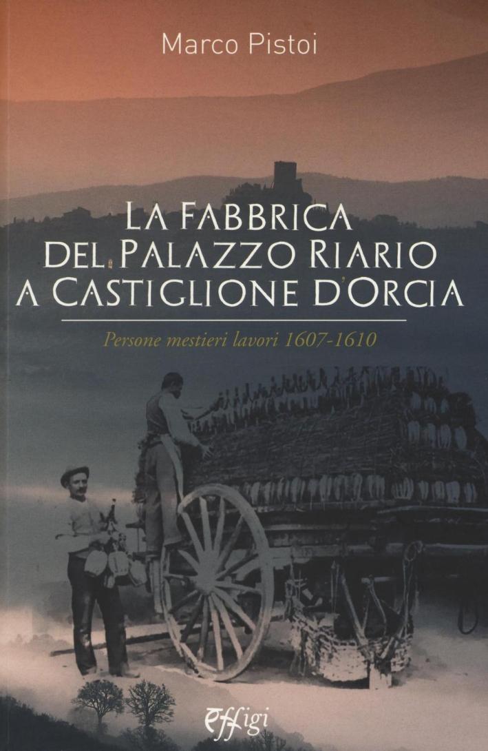 La Fabbrica del Palazzo Riario a Castiglione d'Orcia.