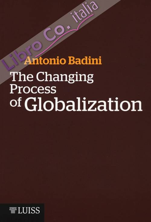 The changing process of globalization.