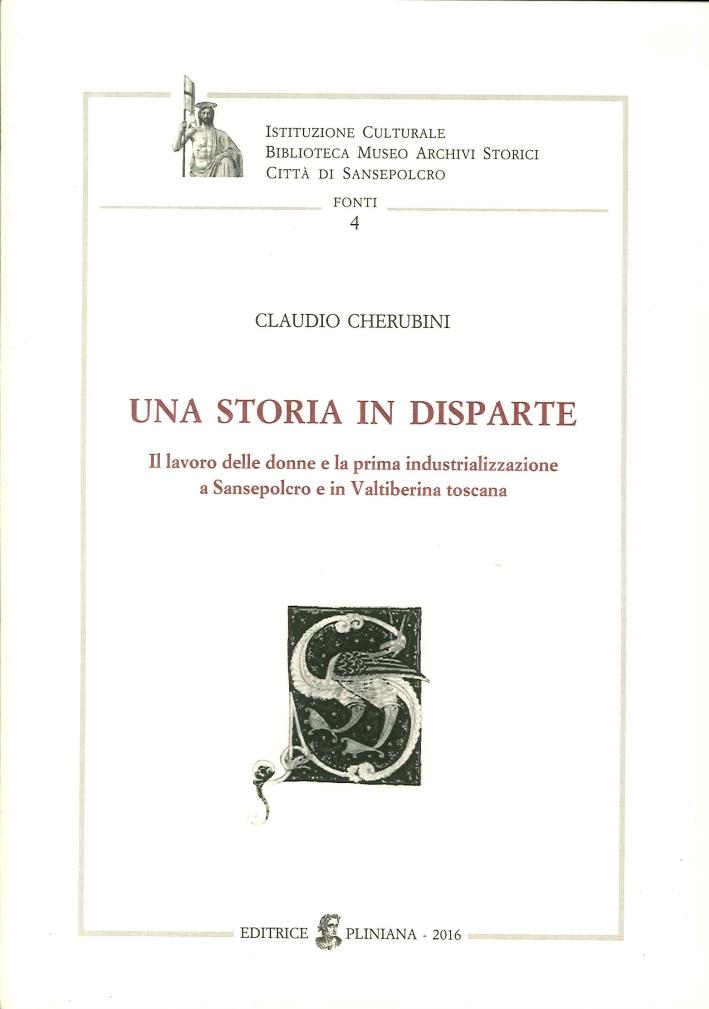 Una Storia in Disparte. Il lavoro delle donne e la prima industrializzazione a sansepolcro e in valtiberina toscana