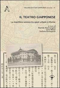 Il teatro giapponese. La macchina scenica tra spazi urbani e riforme