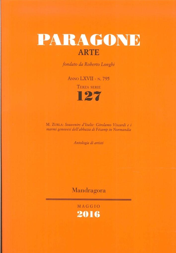 Paragone Arte. Anno LXVII. N. 795. Terza Serie. 127. Maggio 2016.