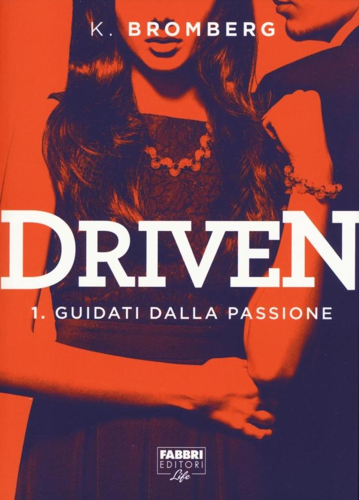 Guidati dalla passione. Driven. Vol. 1