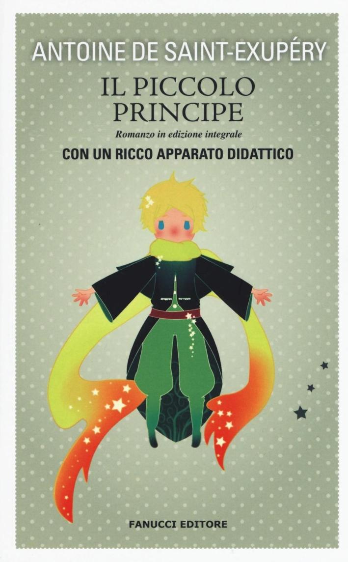 Il Piccolo Principe. Ediz. integrale. Con gadget