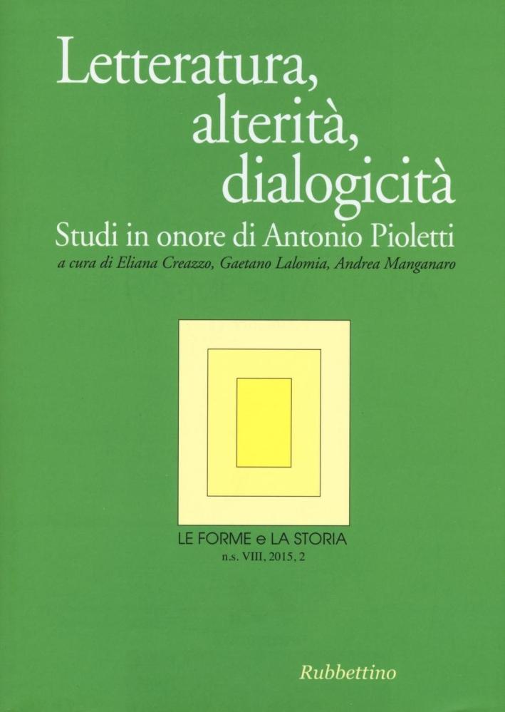 Le forme e la storia (2015). Vol. 2: Letteratura, alterità, dialogicità. Studi in onore di Antonio Pioletti