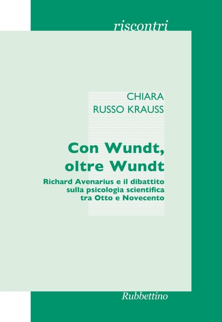 Con Wundt Oltre Wundt. Richard Avenarius e il Dibattito sulla Psicologia Scientifica tra Otto e Novecento