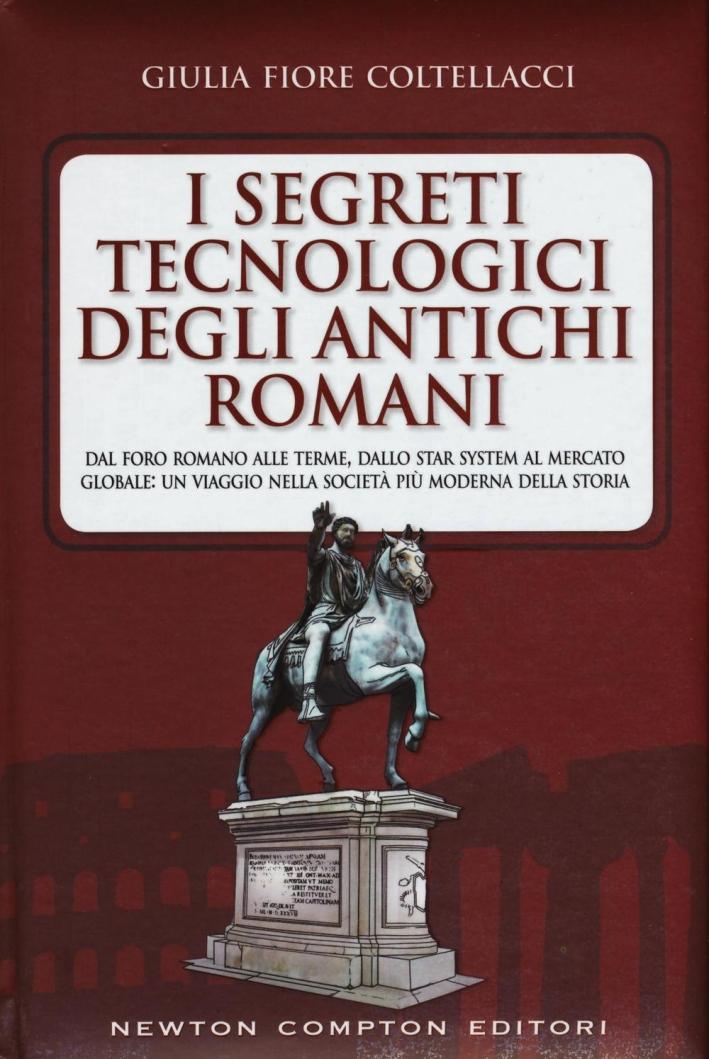 I segreti tecnologici degli antichi romani.