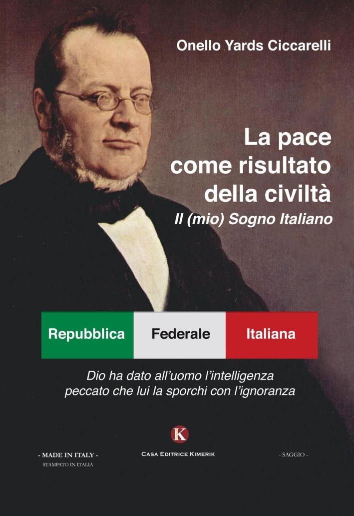 La pace come risultato della civiltà. Il (mio) sogno italiano.