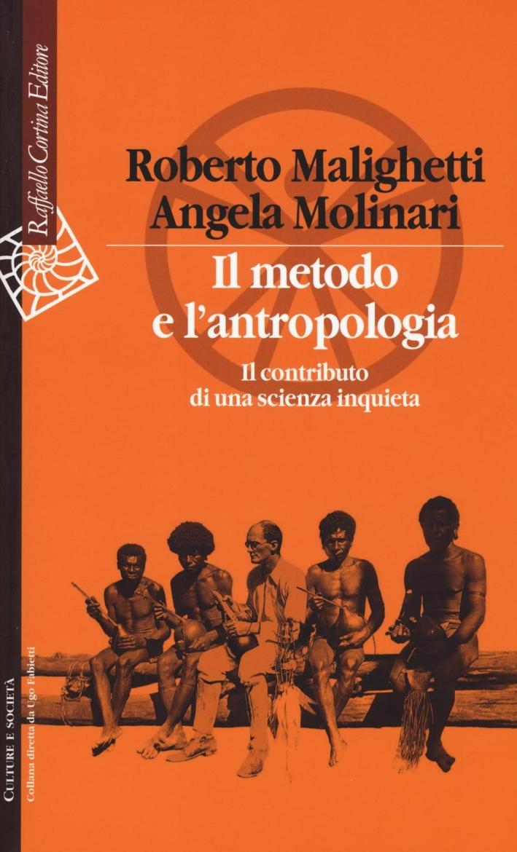 Il metodo e l'antropologia. Il contributo di una scienz...