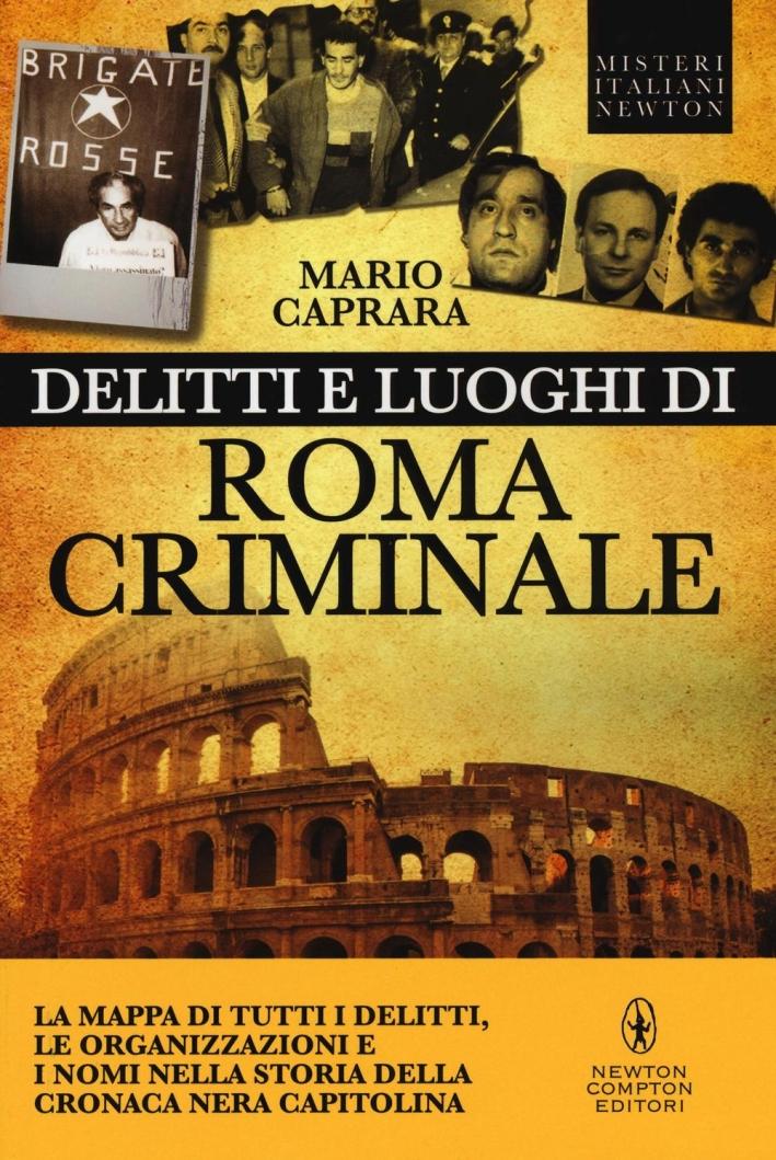 I luoghi di Roma criminale.