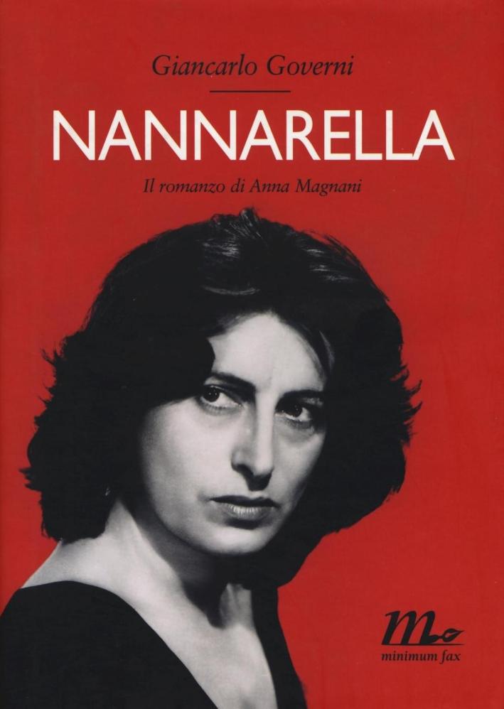 Nannarella. Il romanzo di Anna Magnani