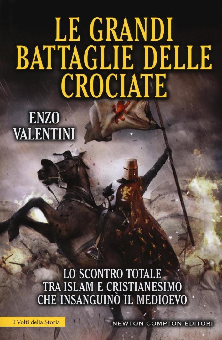 Le grandi battaglie delle Crociate.
