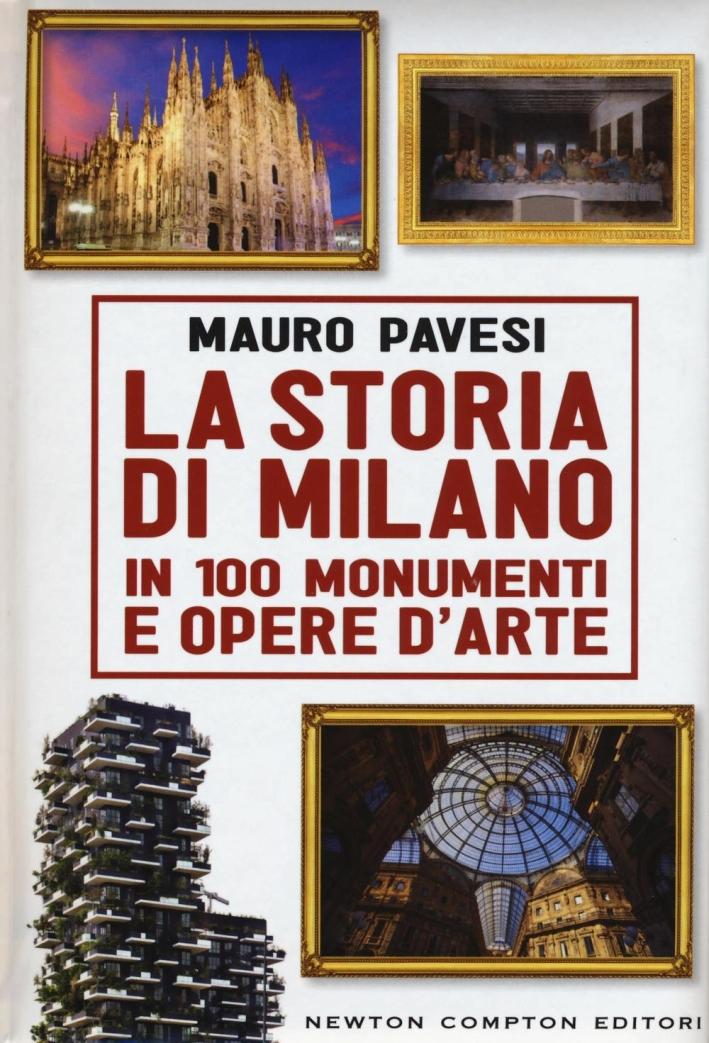 La storia di Milano in 100 monumenti e opere d'arte