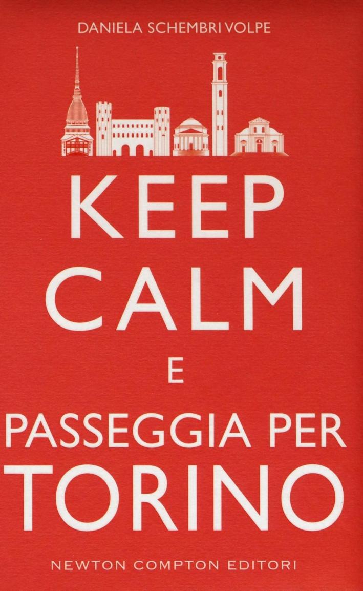 Keep calm e passeggia per Torino.