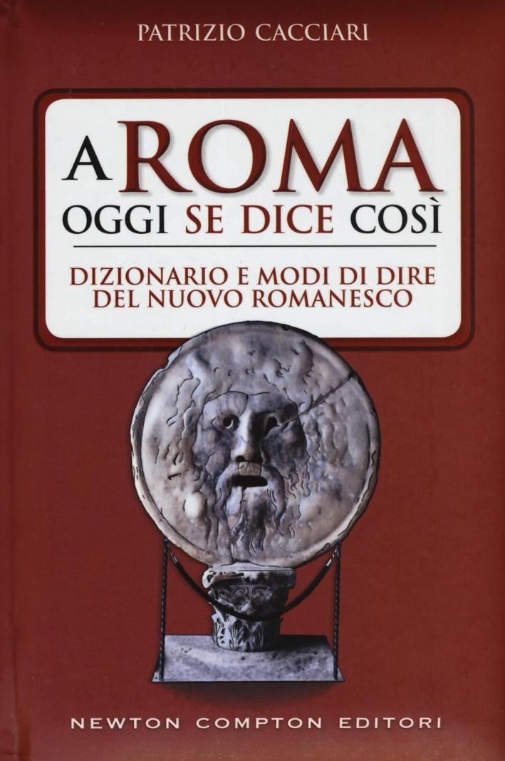 A Roma si dice così.