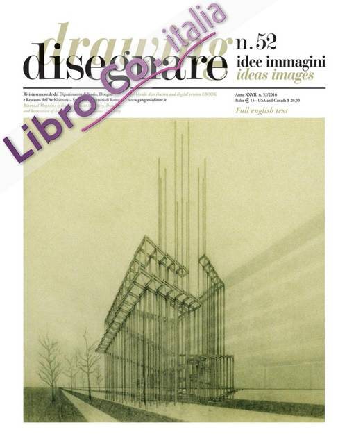 Disegnare. Idee, Immagini. Vol. 52/2016.