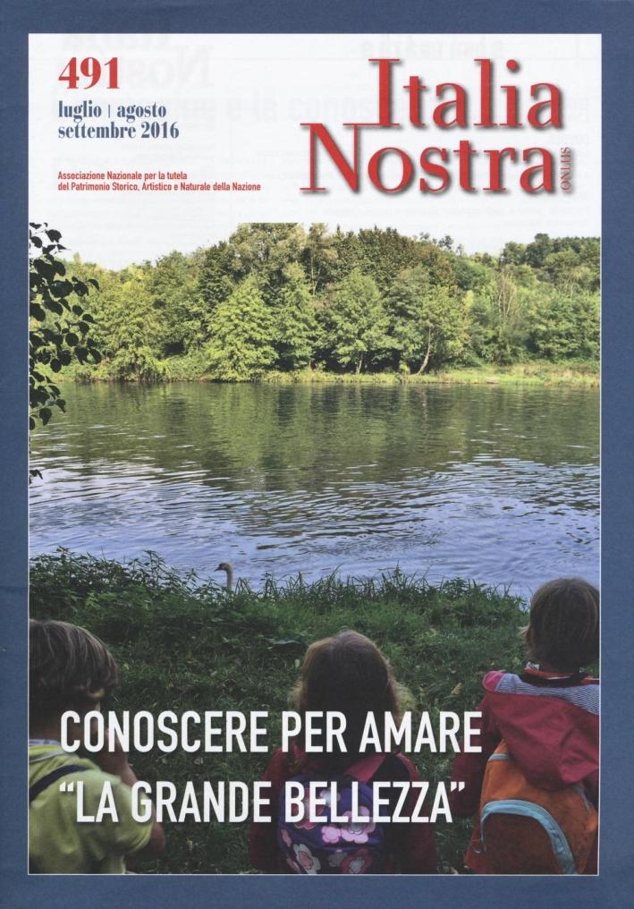 Italia nostra (2016). Vol. 491: Conoscere per amare