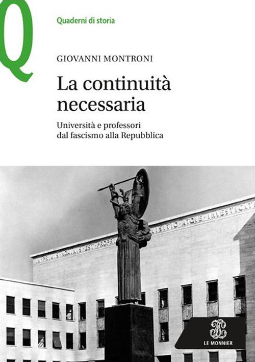 La continuità necessaria. Università e professori dal fascismo alla Repubblica