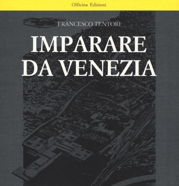 Imparare Da Venezia. Il Ruolo Futuribile di Alcuni Progetti Architettonici Veneziani dei Primi Anni '60.