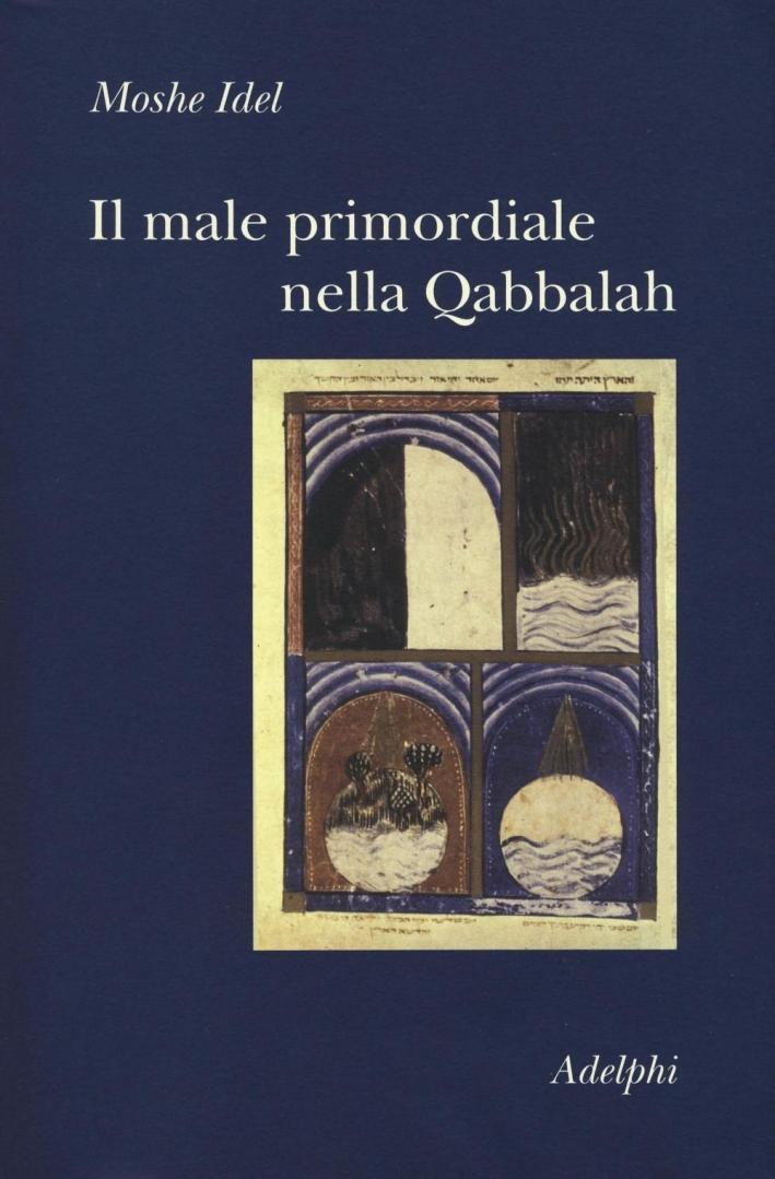 Il male primordiale nella Qabbalah. Totalità, perfezionamento, perfettibilità