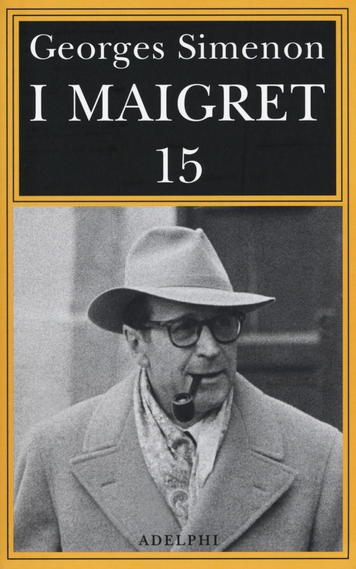 I Maigret. Vol. 15.
