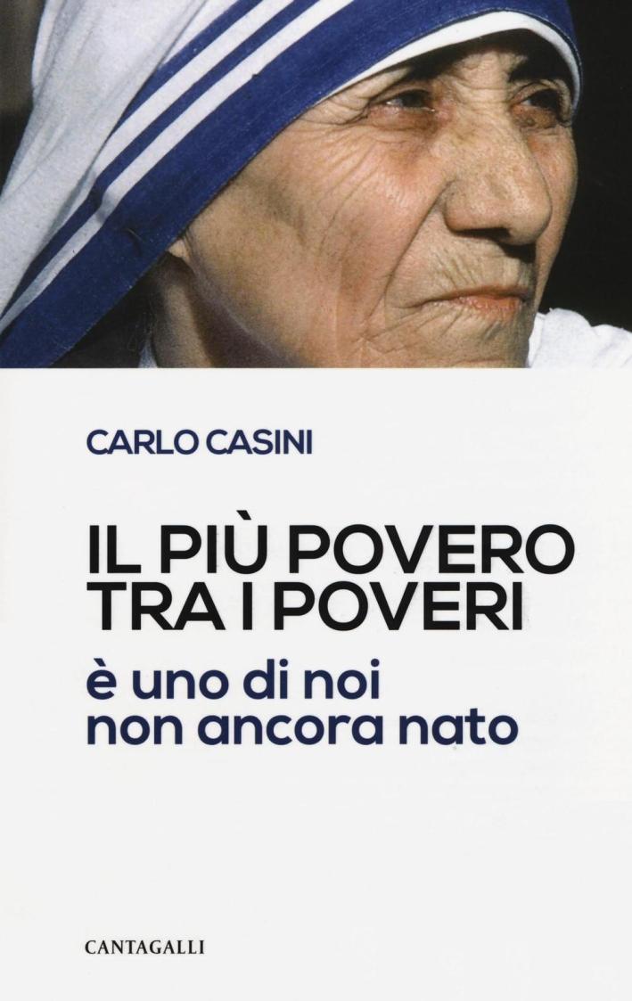 Il più Povero tra i Poveri. È uno di Noi non Ancora Nato