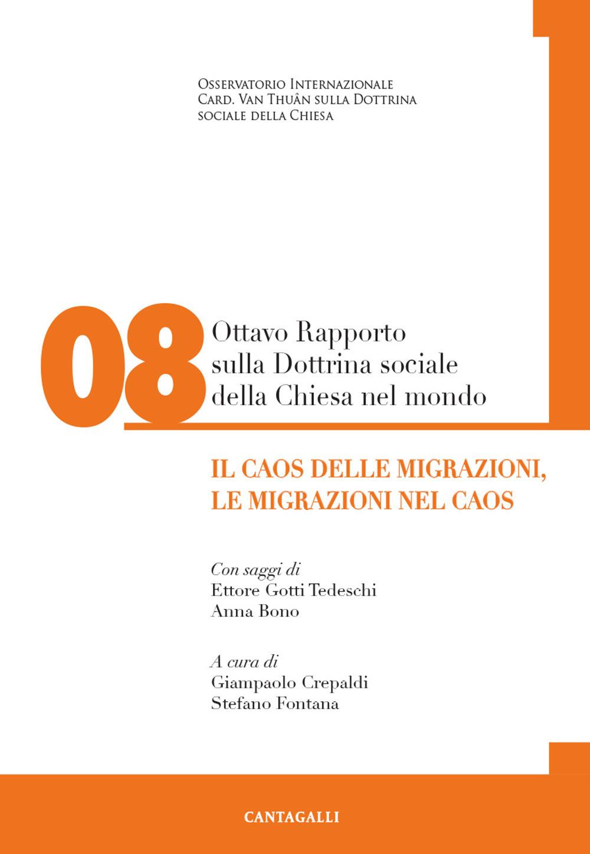Ottavo rapporto sulla dottrina sociale della Chiesa nel mondo. Vol. 8. Il caos delle migrazioni.