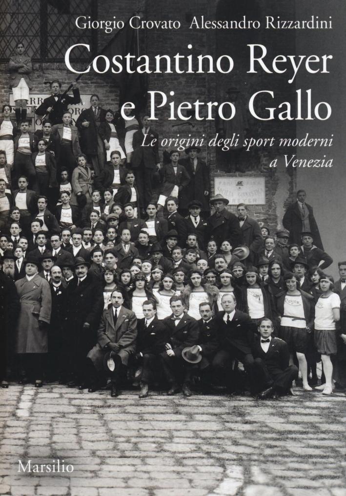 Alle origini degli sport moderni a Venezia. Costantino Reyer e Pietro.