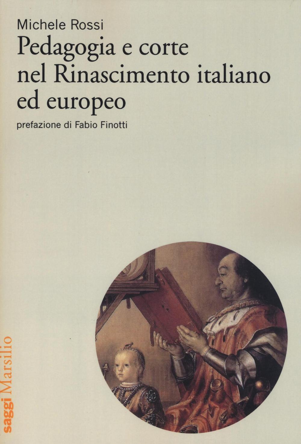 Pedagogia e corte nel Rinascimento italiano ed europeo.
